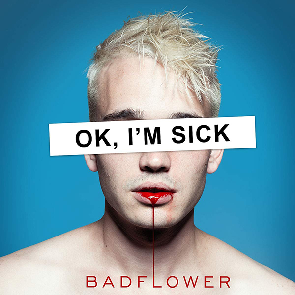 Badflower - OK I'm Sick